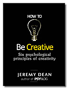 How to Be Creative by Jeremy Dean
