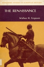 The Renaissance by Wallace K. Ferguson