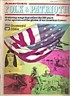 American Folk & Patriotic Songs: 40 stirring…