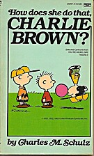 How Does She Do That, Charlie Brown? by…