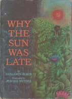 Why the Sun Was Late by Benjamin Elkin