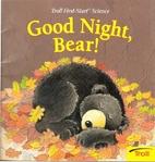 Good Night, Bear! by Joanne Mattern