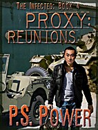 Proxy: Reunions (The Infected) by P.S. Power