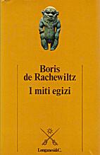 I miti egizi by Boris de Rachewiltz