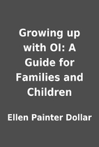 Growing up with OI: A Guide for Families and…