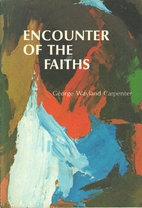 Encounter of the faiths by George Wayland…