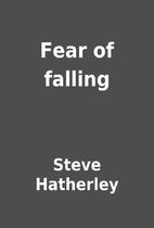 Fear of falling by Steve Hatherley