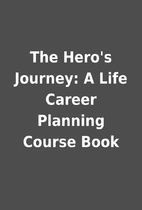 The Hero's Journey: A Life Career…