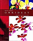 Upeat, helpot orkideat by Susanna Rosén