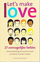 Let's make love 27 onmogelijke liefdes by…