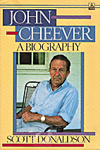 John Cheever: A Biography by Scott Donaldson