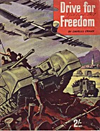 Drive for Freedom by Charles Graves