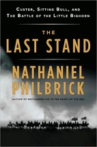 The Last Stand : Custer, Sitting Bull, and…
