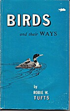 Birds and Their Ways by Robie W. Tufts