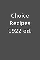 Choice Recipes 1922 ed.