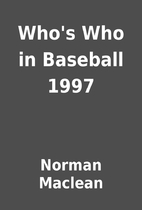Who's Who in Baseball 1997 by Norman Maclean