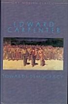 Towards Democracy (Gay Modern Classics) by…