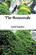The Mosswoods by Astrid Yrigollen