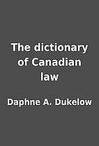 The dictionary of Canadian law by Daphne A.…