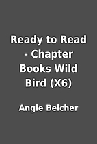 Ready to Read - Chapter Books Wild Bird (X6)…