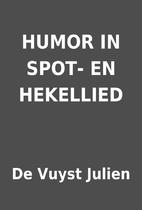 HUMOR IN SPOT- EN HEKELLIED by De Vuyst…