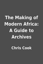The Making of Modern Africa: A Guide to…