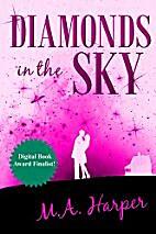 Diamonds In The Sky by M. A. Harper