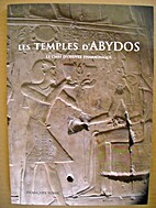 Les temples d'Abydos, le chef d'oeuvre…