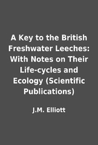 A Key to the British Freshwater Leeches:…