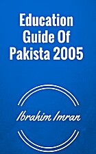 Education Guide Of Pakista 2005 by Ibrahim…