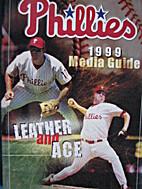 Philadelphia Phillies Media Guide 1999 by…
