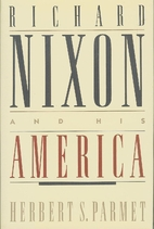 Richard Nixon and His America by Herbert S.…