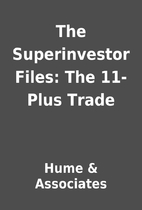 The Superinvestor Files: The 11-Plus Trade…
