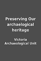 Preserving Our archaelogical heritage by…