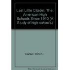 The last little citadel : American high…