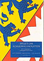 Spelet om Schleswig-Holstein : ett omstritt…