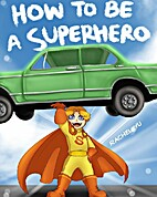 Children's Book: How to Be a Superhero…