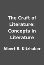 The Craft of Literature: Concepts in…