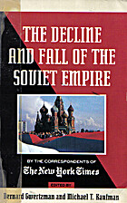 Decline and Fall of the Soviet Empire by…
