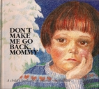 Don't make me go back, Mommy : a child's…