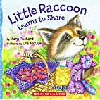 Little Raccoon Learns to Share by Mary…