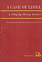 A Case of Libel by Henry Denker