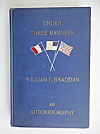 Under Three Banners: An Autobiography by…
