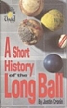 A Short History of the Long Ball by Justin…