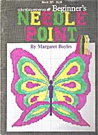 Beginner's Needle Point by Margaret Boyles