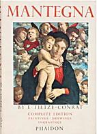 Mantegna: Paintings, drawings, engravings by…