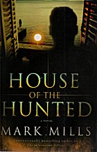 House of the Hunted: A Novel by Mark Mills