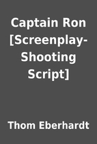 Captain Ron [Screenplay-Shooting Script] by…