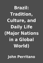 Brazil: Tradition, Culture, and Daily Life…