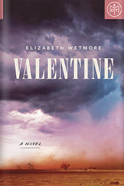 Valentine: A Novel by Elizabeth Wetmore